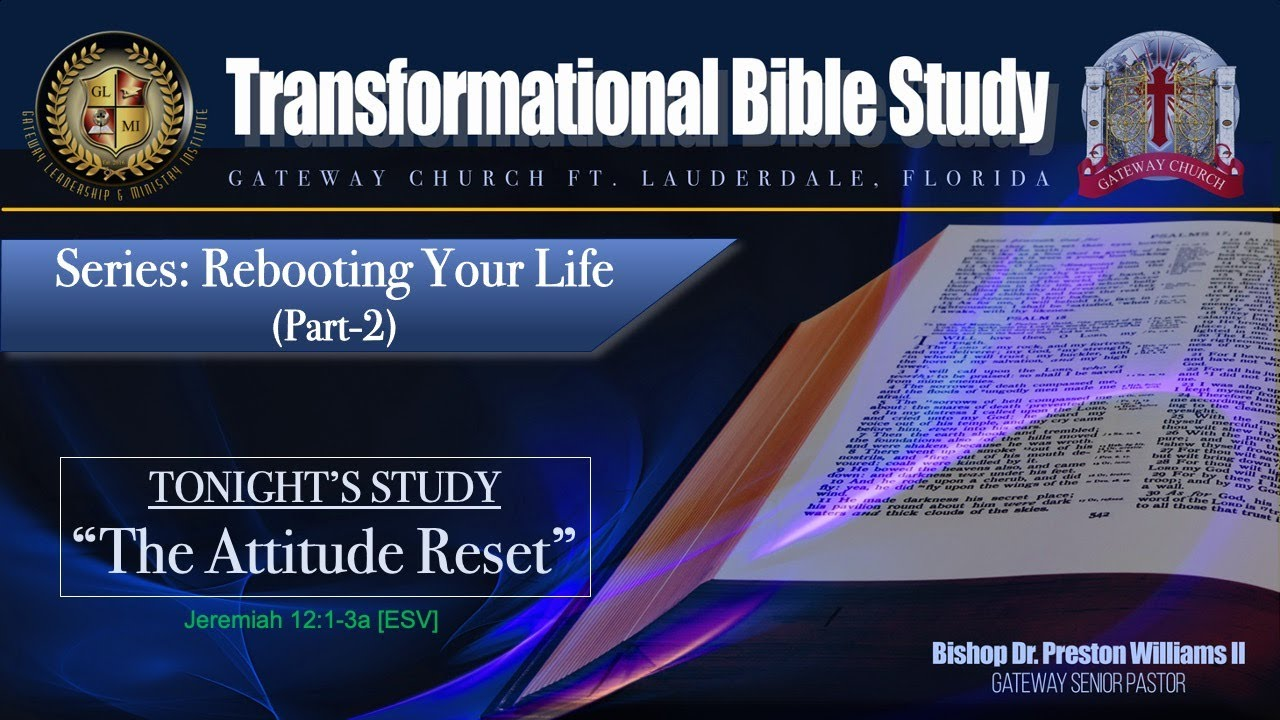"""Transformational Bible Study:""""REBOOTING YOUR LIFE (Part-2)- """"The Attitude Reset"""""""