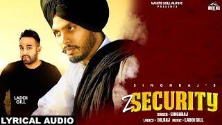 Z Security (Lyrical Audio) Singhraj   New Punjabi Song 2019   White Hill Music