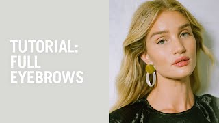How to create lush, full, thick eyebrows - Hourglass Cosmetics and Rosie Huntington-Whiteley