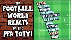 🤣FOOTBALL REACTS to the PFA TOTY!🤣 (Kane, Salah, Aguero and more! PARODY)