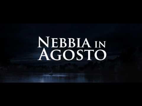 Nebbia In Agosto - Trailer Ufficiale