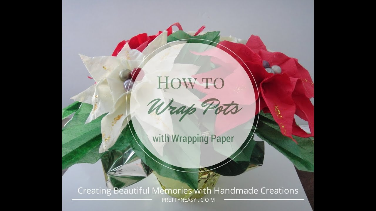 How to wrap a pot with wrapping paper pretty n easy youtube mightylinksfo