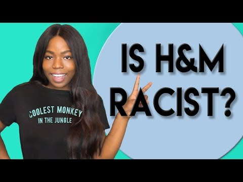 Is H&M Racist?