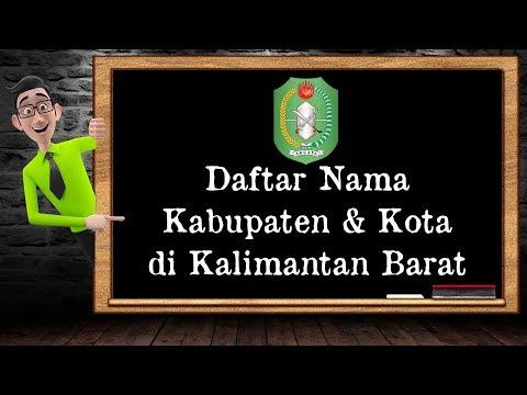 Daftar Nama Kabupaten & Kota Di Kalimantan Barat