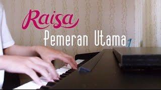 Download lagu Raisa Pemeran Utama Piano Cover MP3