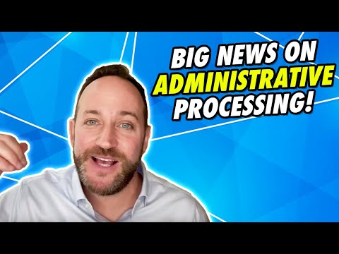 BIG NEWS For Those In Administrative Processing!