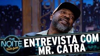Baixar Entrevista com Mr. Catra   The Noite (17/05/17)
