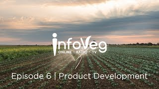 InfoVeg TV - Episode 6 | Product Development