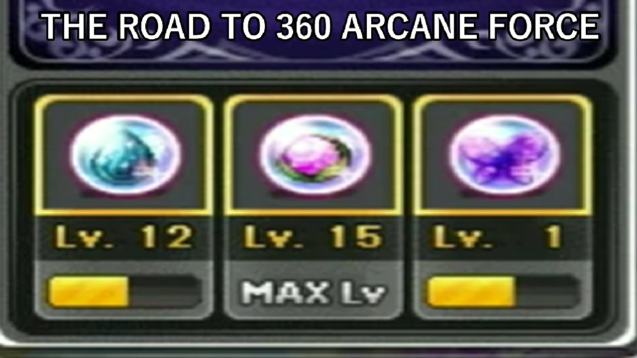 Maplestory How Long Obtaining 360 Arcane Force Will Take Maxing
