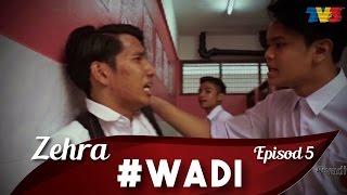 Zehra : Wadi episod 5
