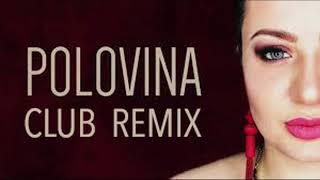 KARE - POLOVINA ПОЛОВИНА REMIX 2018  ( CLUBMIX ) ♥️🔥 By HOVO VAROSSI