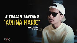 """5 soalan tentang """"Adlina Marie"""" oleh Haqiem Rusli"""