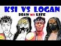 KSI VS LOGAN : Draw My Life