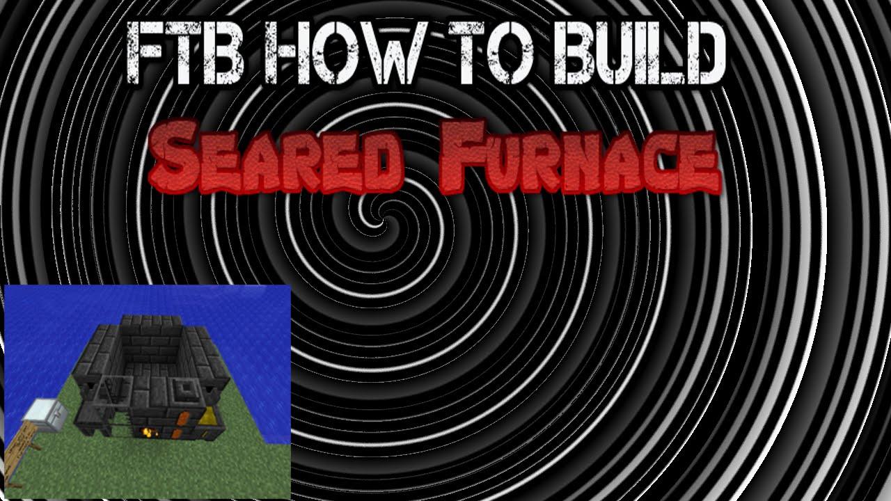 FTB How to Build Seared Furnace