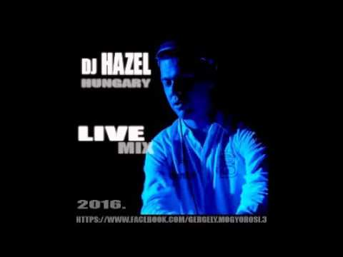 Dj Hazel Hungary live mix 2016