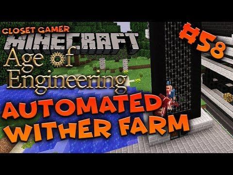Age of Engineering 58 - Wither Farm - Closet Gamer