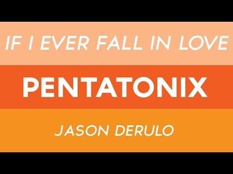 If I Ever Fall In Love - Pentatonix ft. Jason Derulo (LYRICS)