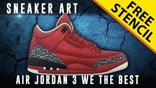 Sneaker Art: Air Jordan 3 We The Best w/ Downloadable Stencil