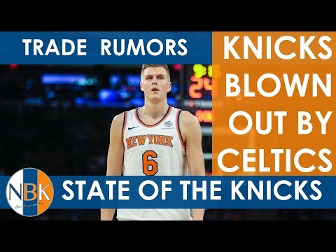 New York Knicks Blown Out by Boston Celtics; What is the State of the Knicks?