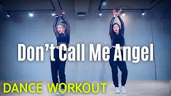 [Dance Workout] Don't Call Me Angel - Ariana Grande, Miley Cyrus, .. | MYLEE Cardio Dance Workout