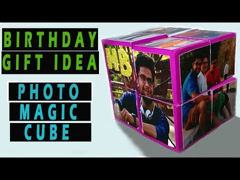 BIRTHDAY GIFT IDEA:PHOTO MAGIC CUBE:TUTORIAL