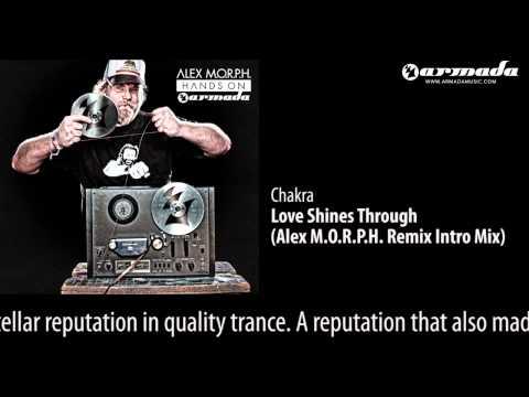 CD2-01 Chakra - Love Shines Through (Alex M.O.R.P.H. Remix Intro Mix) [Hands On Armada Preview]