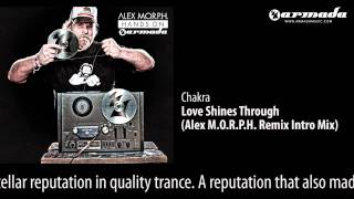 CD2-01 Chakra - Love Shines Through (Alex M.O.R.P.H. Remix Intro Mix) [Hands On Armada Preview]