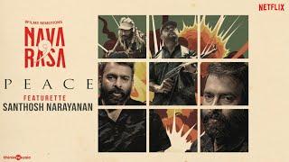 Navarasa - Peace Featurette | Santhosh Narayanan | Simha, Gautham Menon   | Karthik Subbaraj