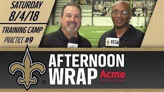 Saints Afternoon Wrap | Practice #9 | 2018 Training Camp