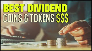 Best Dividend Coins & Tokens