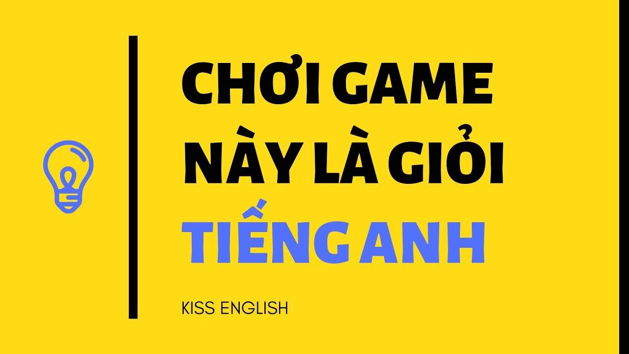 Tìm Nghĩa Của Từ – Game Học Từ Vựng Cực Hay | KISS ENGLISH