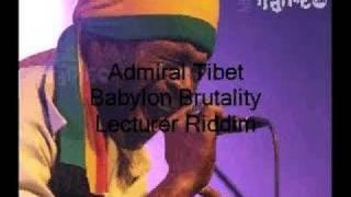 Admiral Tibet- Babylon Brutality- Lecturer Riddim