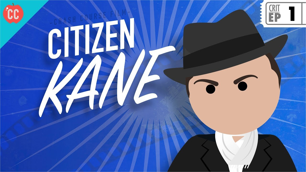 Citizen Kane Crash Course Film Criticism 1 Youtube