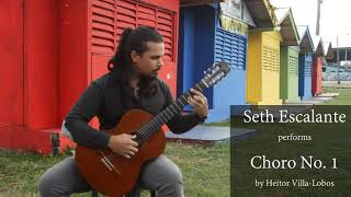 Choro No. 1 Performed by Seth Escalante (by Heitor Villa-Lobos) - Classical Guitar Music