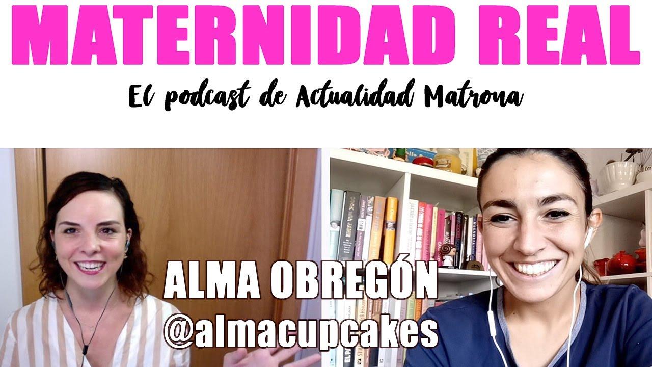 Crianza, conciliación y maternidad con alegría con (@Alma Obregon ) - Podcast 03 #maternidadreal