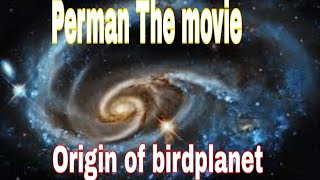Perman The Movie - Origin of Birdplanet