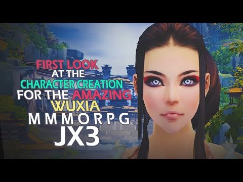 First Look At The Character Creation For The Amazing Wuxia MMORPG - JX3 -