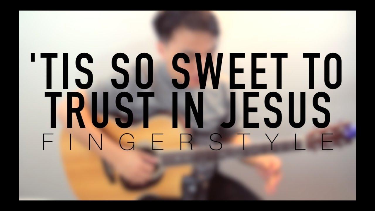 Tis So Sweet To Trust In Jesus Simple Fingerstyle Arrangement