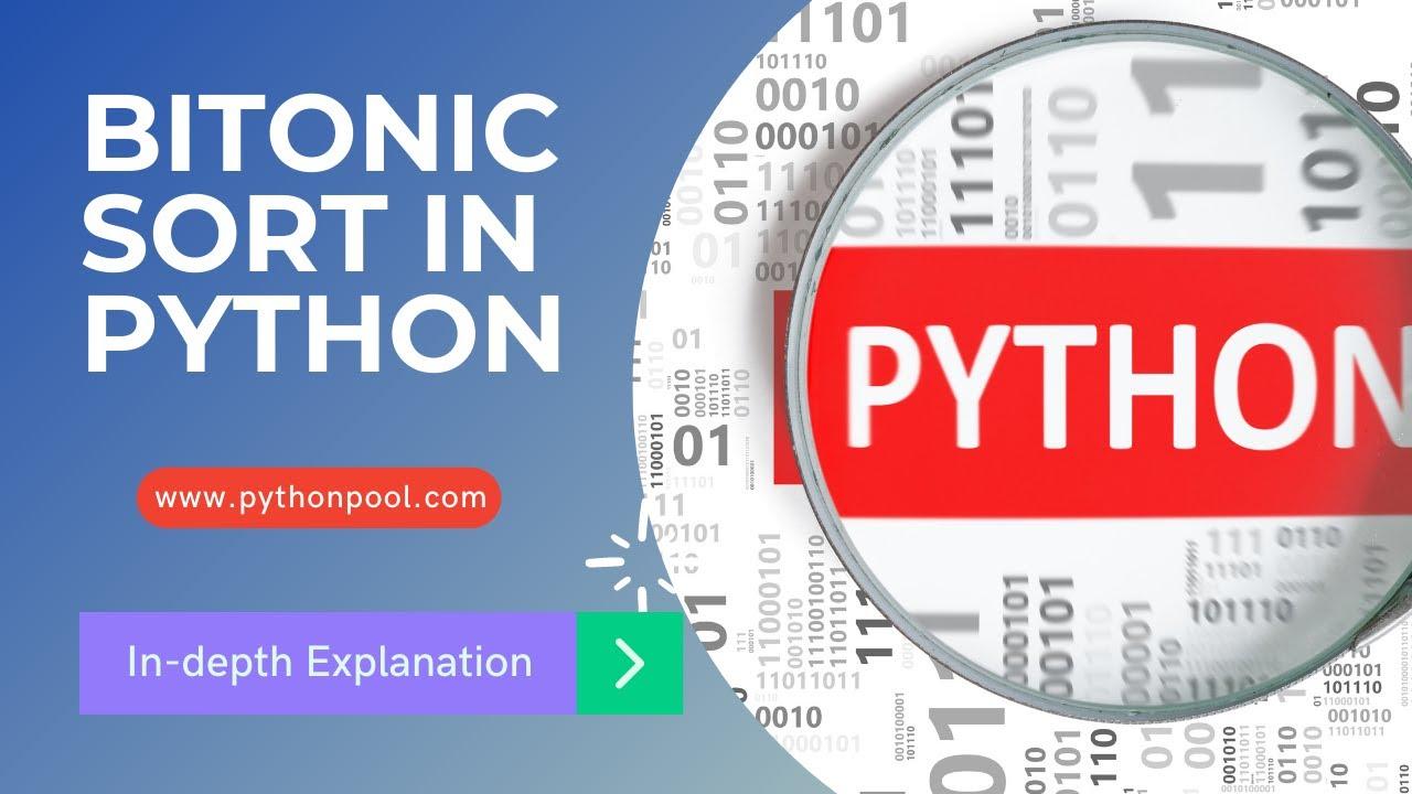 Bitonic Sort Algorithm in Python With Program
