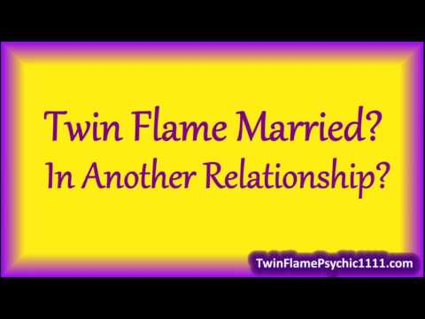 WHEN YOUR TWIN FLAME IS MARRIED OR IN ANOTHER RELATIONSHIP / FALSE TWIN  FLAMES