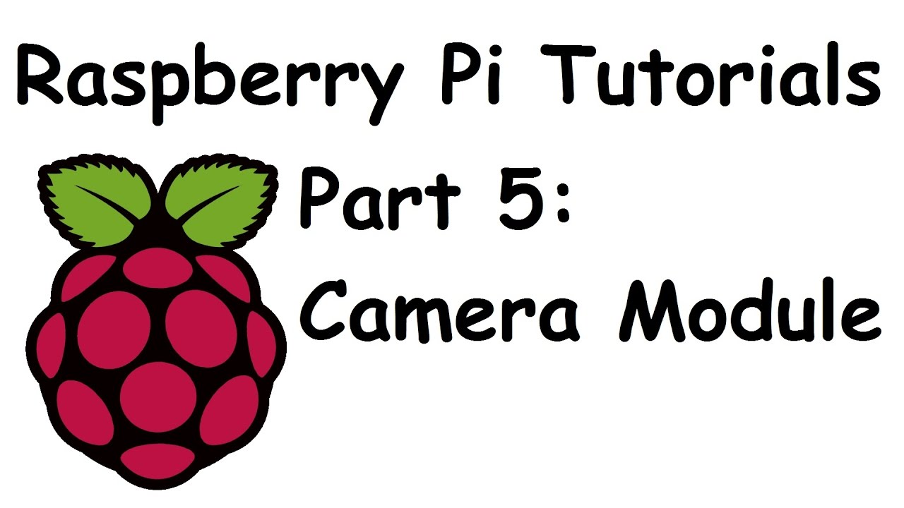 Camera Module - Raspberry Pi and Python tutorials p 5