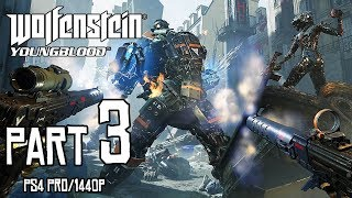 WOLFENSTEIN: Youngblood Walkthrough PART 3 (PS4 Pro) No Commentary @ 1440p (60ᶠᵖˢ) ✔