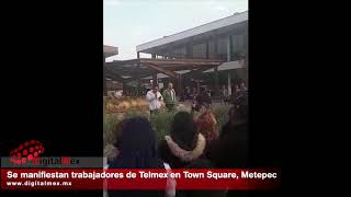 Se manifiestan trabajadores de Telmex en Town Square, Metepec