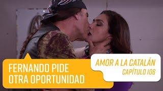 Fernando pide otra oportunidad a Yanara   Amor a la Catalán