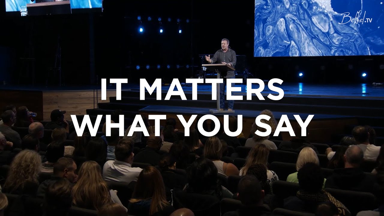 It Matters What You Say | Kris Vallotton | Bethel Church