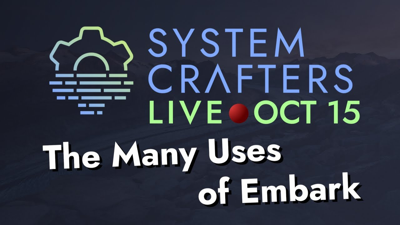 System Crafters Live! - The Many Uses of Embark