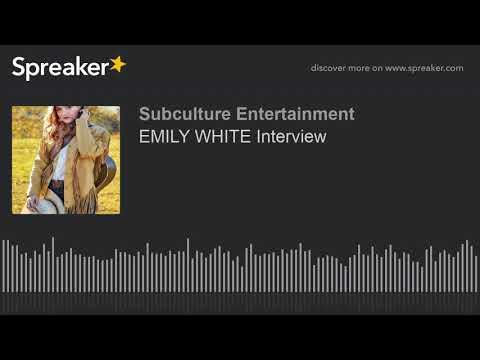 EMILY WHITE Interview