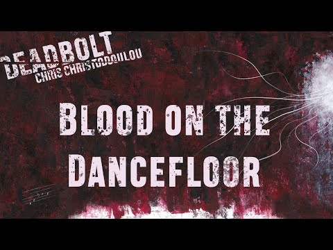 Chris Christodoulou - Blood on the Dancefloor   DEADBOLT (2016)