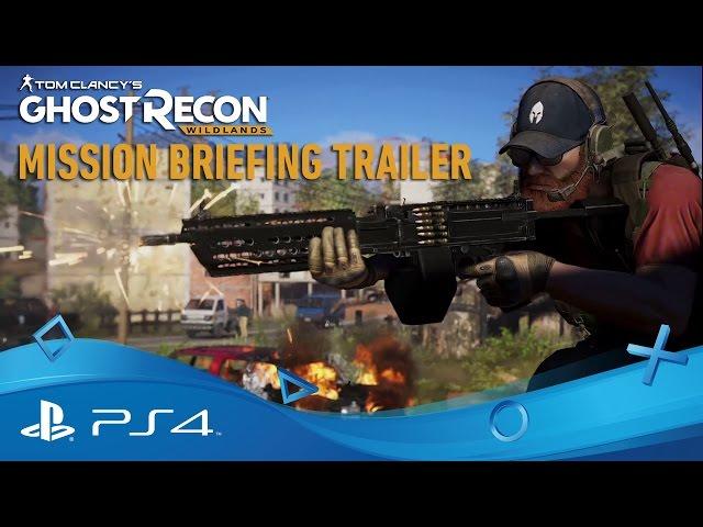 Ghost Recon Wildlands | Mission Briefing Trailer | PS4