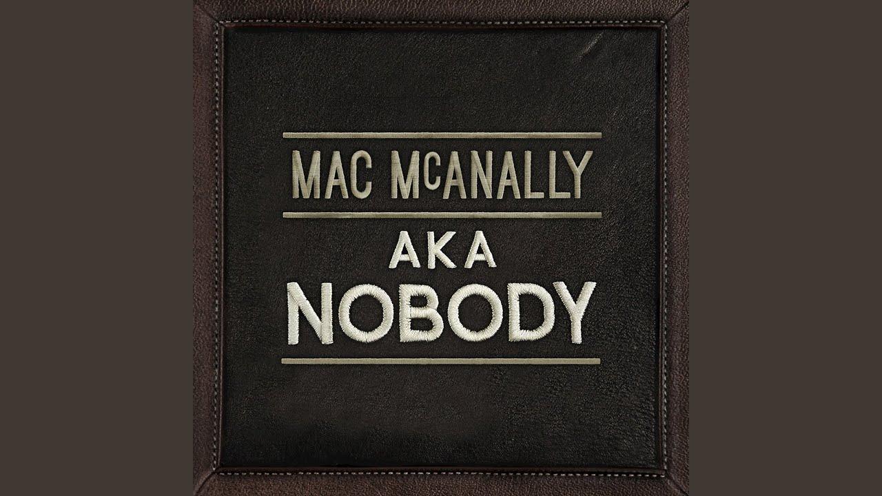 a little bit better mac mcanally